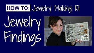 HOW TO: JEWELRY MAKING 101 | JEWELRY FINDINGS
