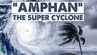 "AMPHAN ""THE SUPER CYCLONE"""