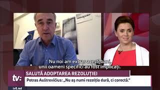 """SALUTĂ ADOPTAREA REZOLUȚIEI  Petras Auštrevičius: """"Nu aș numi rezolția dură, ci corectă."""""""