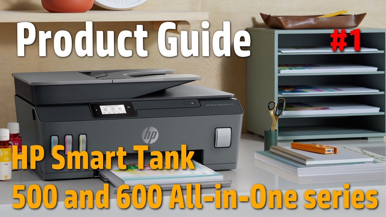 Hp Smart Tank 500 And 600 All In One Series Product Guide New Hp Smart Tank Youtube