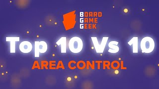 BoardGameGeek Top 10 vs 10 - Area Control