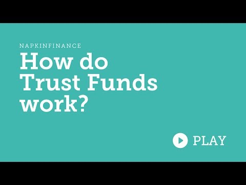 How Do Trust Funds Work?