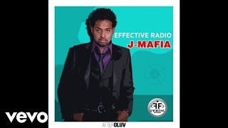 Effective Radio - J-Mafia (Audio)