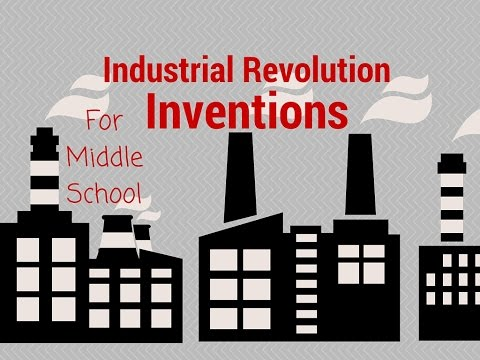 The Inventors of the Industrial Revolution For Middle School