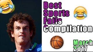 Best Sports Fails Compilation   March 2017