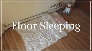 Sleeping On The Floor // 4 Months Update