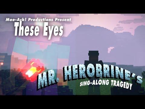 ♫ These Eyes Mr Herobrines Singalong Tragedy Act II  A Minecraft Parody of My Eyes