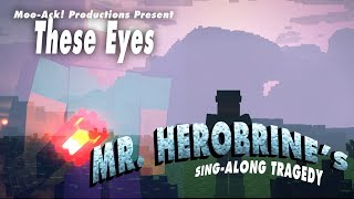 "‪♫‬ ""These Eyes"" Mr. Herobrine"