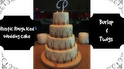 Making A Twig And Burlap Rough Iced Wedding Cake!
