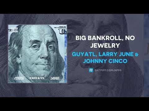 GuyATL, Larry June & Johnny Cinco – Big Bankroll, No Jewelry (AUDIO)