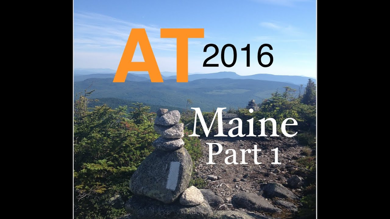 Appalachian Trail Thru-Hike 2016 (Maine Part 1)