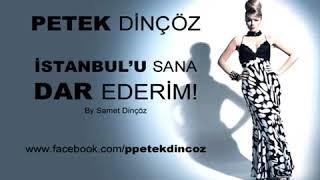 Petek Dinçöz - İstanbul'u Sana Dar Ederim (2007)