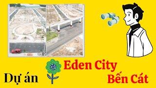 Cập nhật tiến độ dự án Eden City | Bến Cát Bình Dương