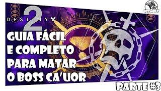 DESTINY 2 - GUIA FÁCIL & COMPLETO PARA MATAR BOSS CA