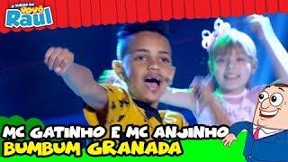 "MC GATINHO E MC ANJINHO - ""BUMBUM GRANADA"" (PROGRAMA RAUL GIL)"