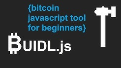 Buidl.js - Easy to use bitcoin javascript tool for beginners