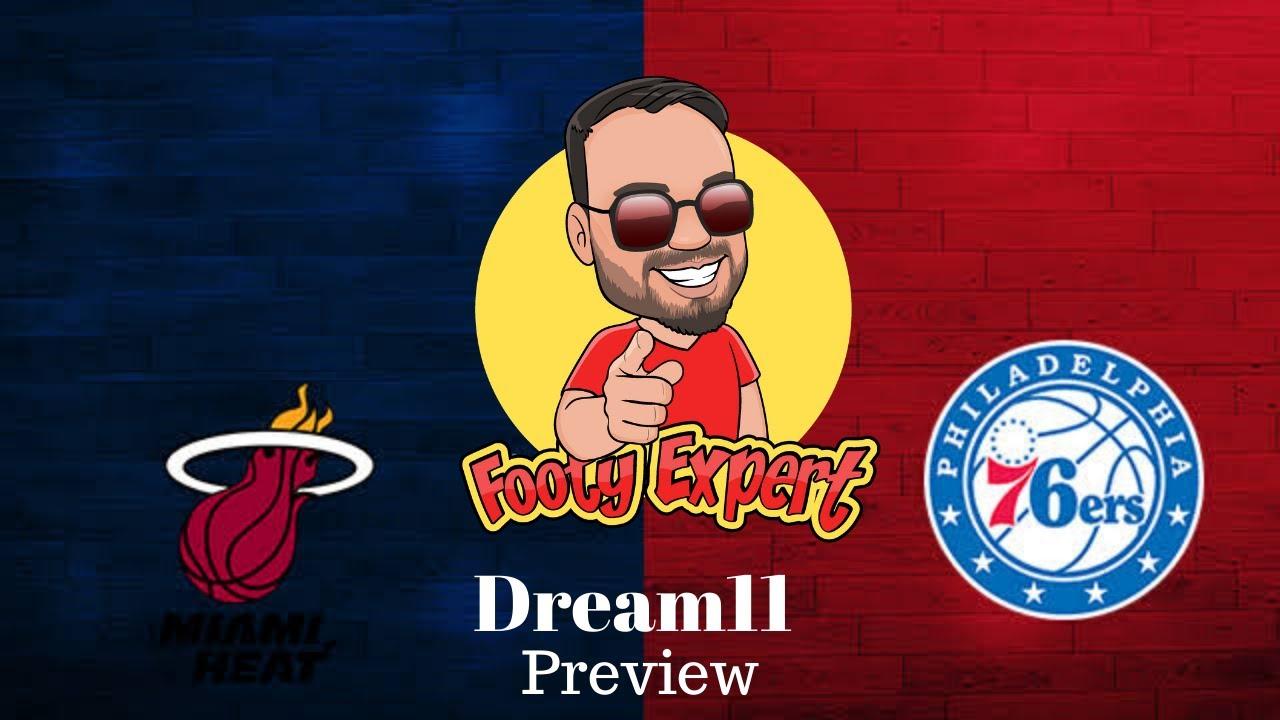 Miami Heat vs Philadelphia 76ers | MIA vs PHI DREAM11 TEAM ...