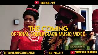 "Soundtrack of the Nollywood movie ""THE COMING """