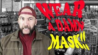 Wear A Damn MASK!