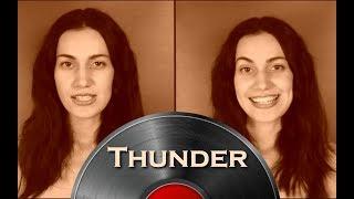 Video Thunder - Imagine Dragons   (Acapella cover)   Кавер download MP3, 3GP, MP4, WEBM, AVI, FLV Juli 2018