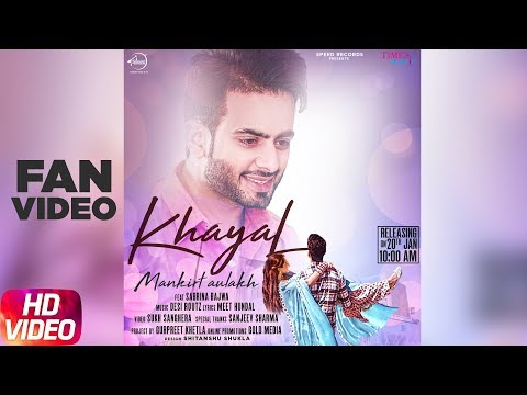 Khayal (Fan Video) | Mankirt Aulakh | Sabrina Bajwa | Latest Punjabi Song 2018| Speed Records