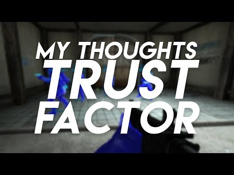 """My Thoughts On CS:GO's """"Trust Factor"""" + How To Improve It"""