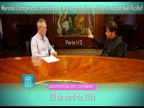 Entrevista de Marcelo Zlotogwiazda a Axel Kicillof (parte 1 /3 )- 20/ 04/ 2015