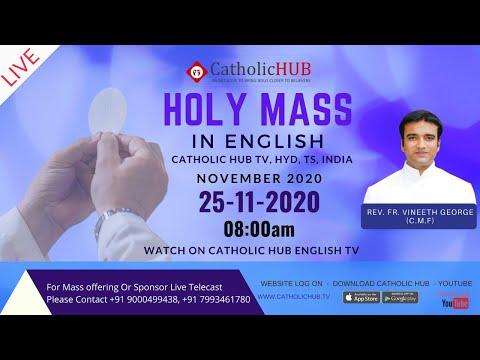 LIVE ENGLISH MASS | REV.FR.VINEETH GEORGE (C.M.F) | CATHOLICHUB.TV | HYD | TS | 25-11-2020