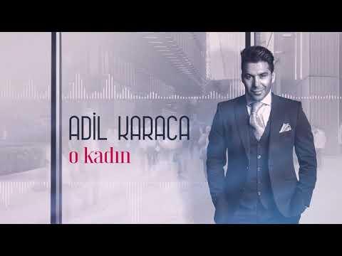 Adil Karaca - O kadin  (Yeni 2019 )