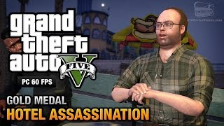 GTA 5 PC - Mission #33 - Hotel Assassination [Gold Medal Guide - 1080p 60fps]