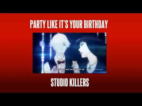 Party Like It's Your Birthday - Studio Killers {slowed + reverb}