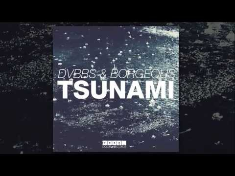 Dvbbs & Borgeous Tsunami Original Mix Official