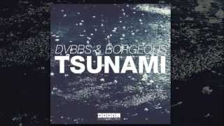 DVBBS & Borgeous - Tsunami (Original Mix) [Official]