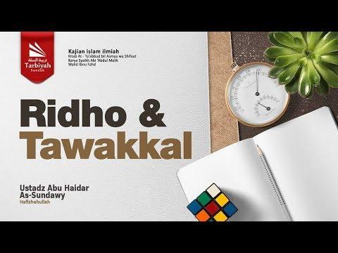 Ridho Dan Tawakkal | Ustadz Abu Haidar as-Sundawy حفظه الله