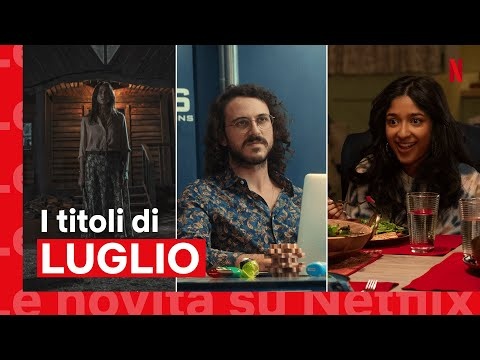 Le novità di LUGLIO 2021 su Netflix | Italia