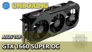 Unboxing - ASUS TUF3 GTX 1660 Super OC