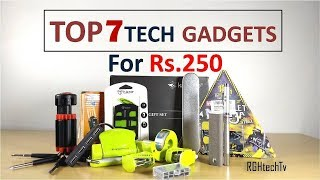 Top 7 Tech Under Rs 250 | Tech Gadgets and Accessories