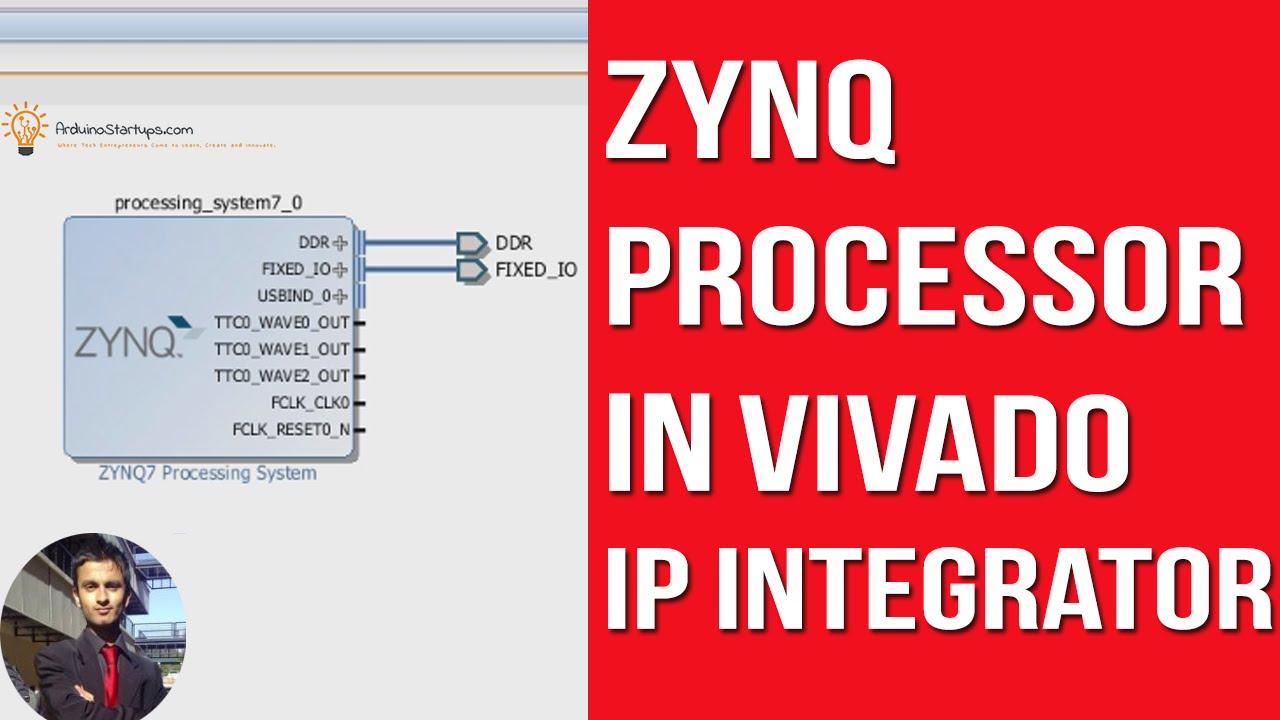 Setup a Zynq Processing System in Vivado IP Integrator - Zynq Training