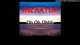 Inzaator Oh oh ohhh Produce by. Dannyebtracks.mp3