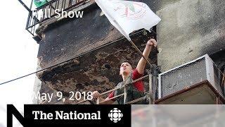 The National for Wednesday May 9, 2018 — Syria, North Korea, Iran thumbnail