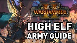 Total War: Warhammer 2 || High Elves Army Guide