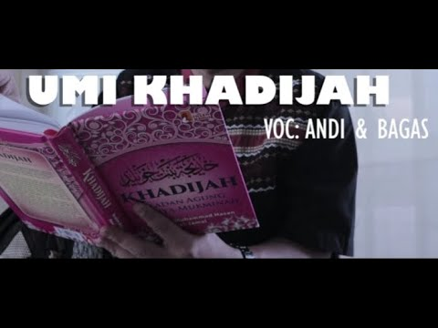 umi-khadijah---andi-&-bagas-(official-music-video)