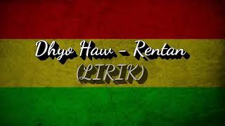 Download Dhyo Haw - Rentan (LIRIK)