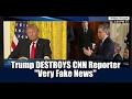 "President Trump vs CNN Reporter - Trump DESTROYS CNN for 9 Minutes Straight ""Very Fake News"""