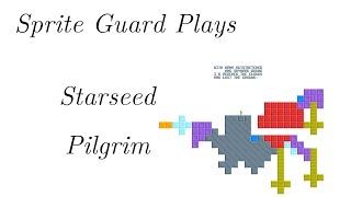 Sprite Guard plays Starseed Pilgrim part 1