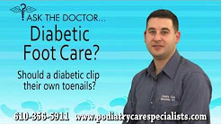 Should A Diabetic Clip Their Own Toenails?  Audubon, West Chester, Newtown Square,  PA - Podiatrist
