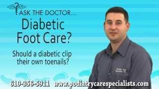 Should Diabetic Clip Their Own Toenails Audubon West Chester Newtown Square Pa