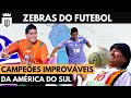 As maiores zebras do futebol sul-americano pt. 1 | UD LISTAS