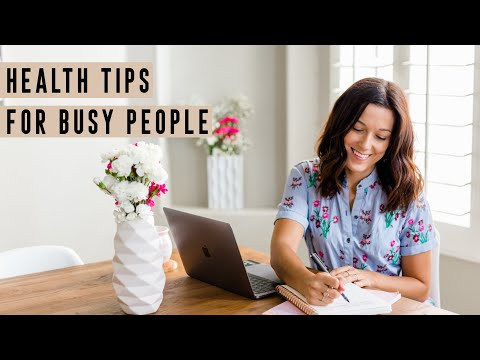 10 HEALTH TIPS FOR BUSY PEOPLE