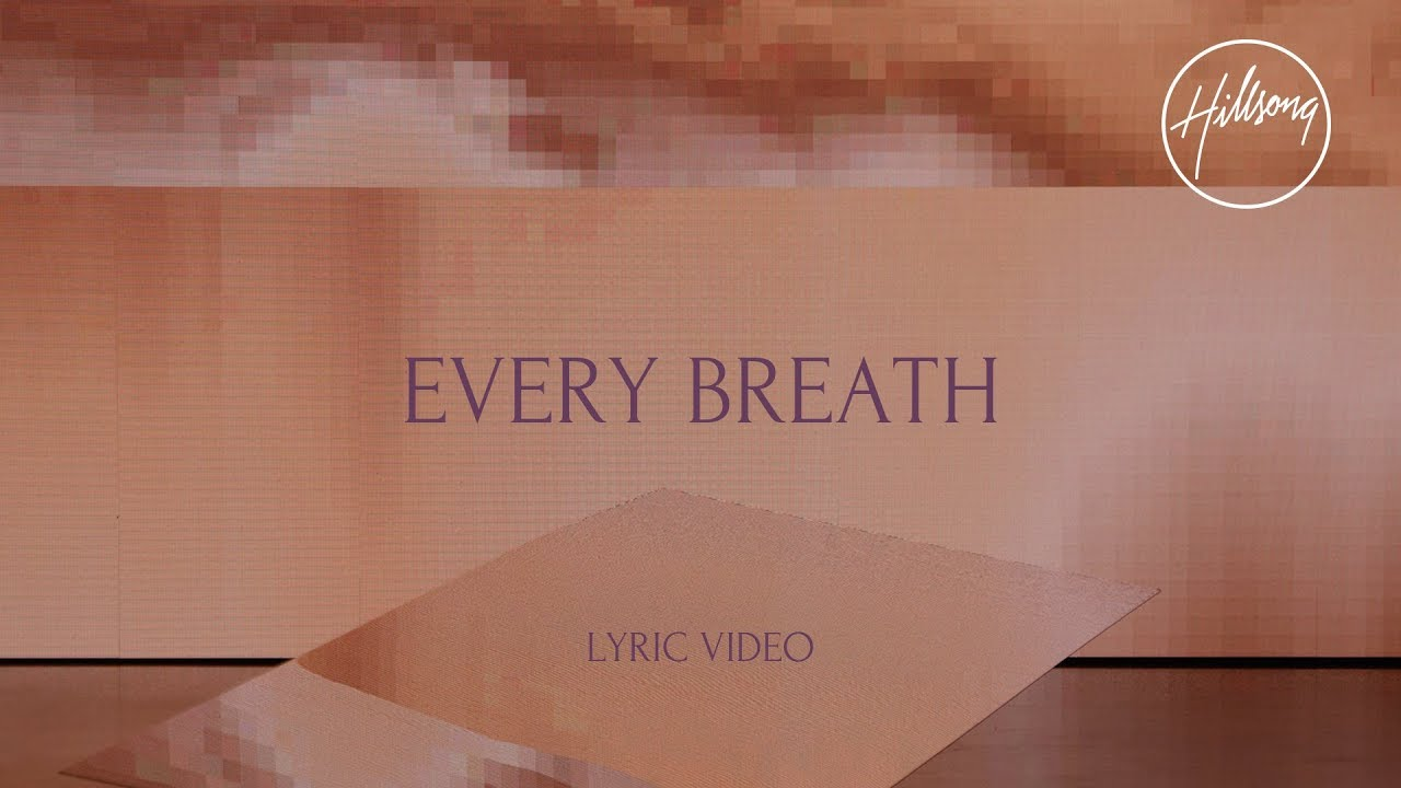 Every Breath (Official Lyric Video)- Hillsong Worship